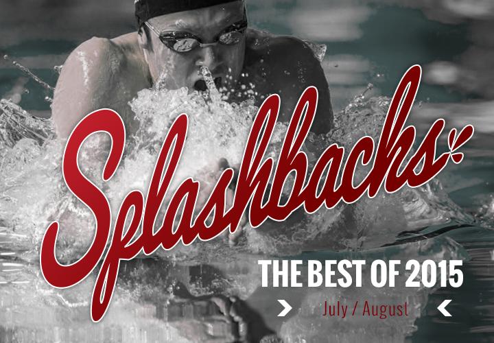 Splashbacks Championship Meets Michael Phelps Dominate Top Stories in JulyAugust 2015